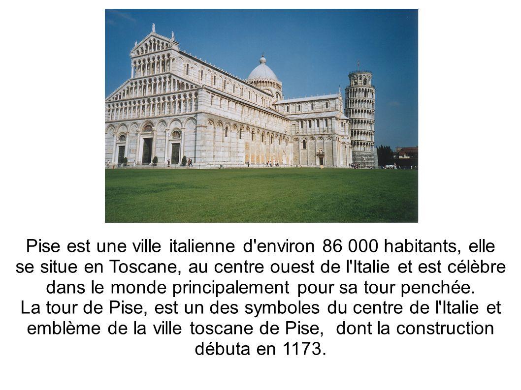 Pise est une ville italienne d environ 86 000 habitants, elle se situe en Toscane, au centre ouest de l Italie et est célèbre dans le monde principalement pour sa tour penchée.