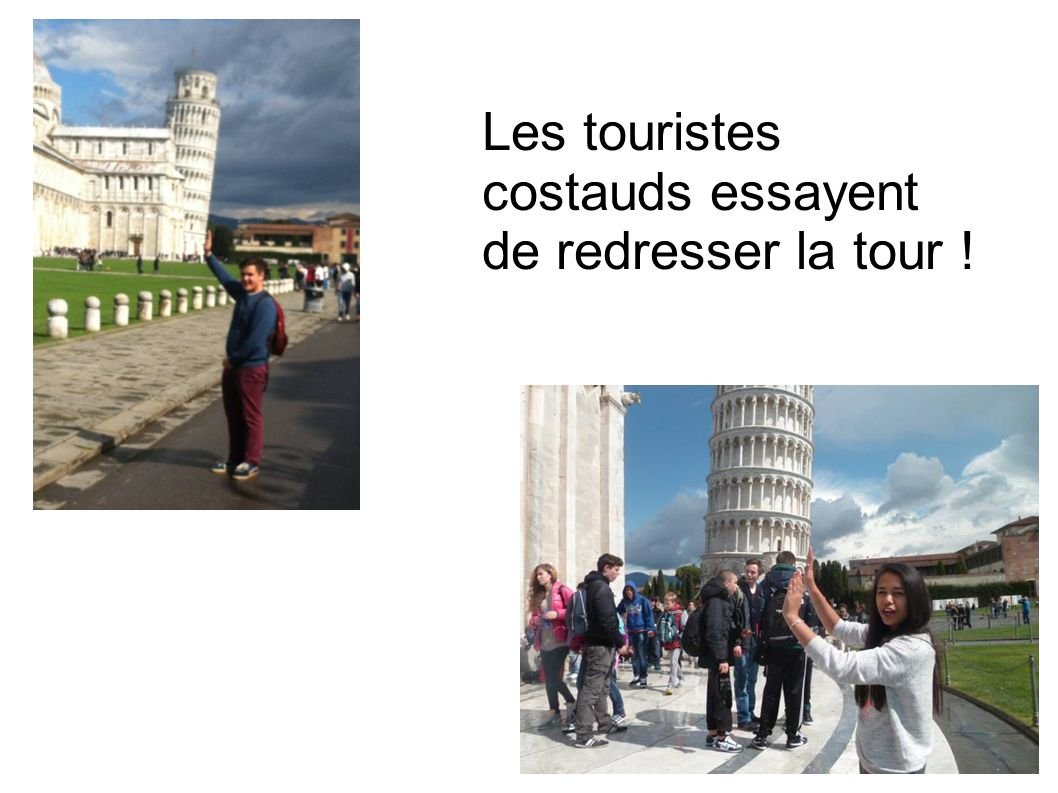 Les touristes costauds essayent de redresser la tour !