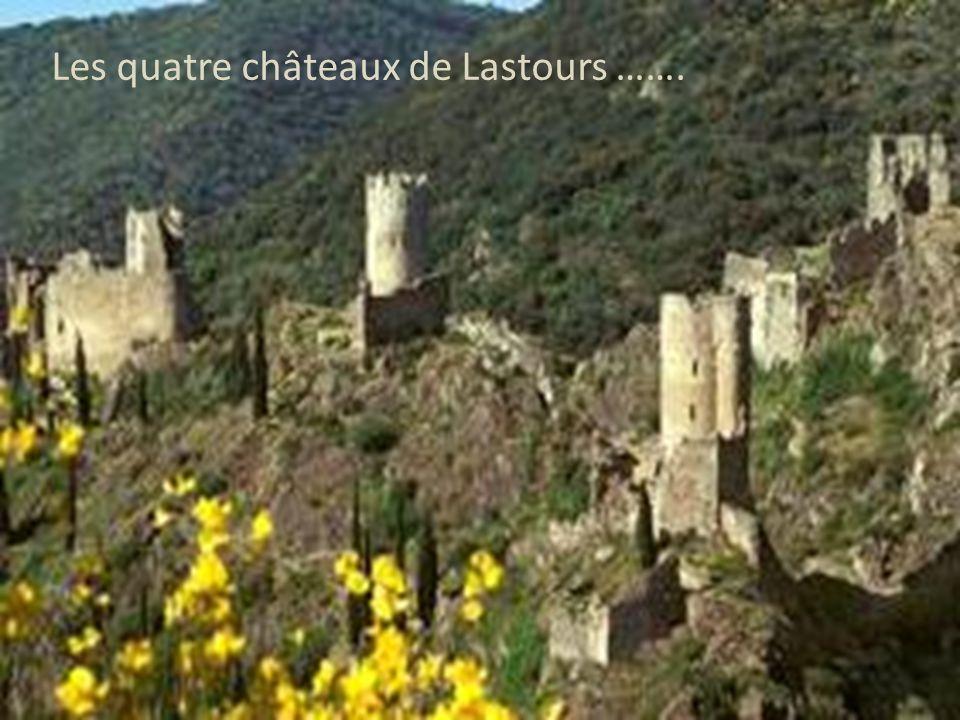Les quatre châteaux de Lastours …….