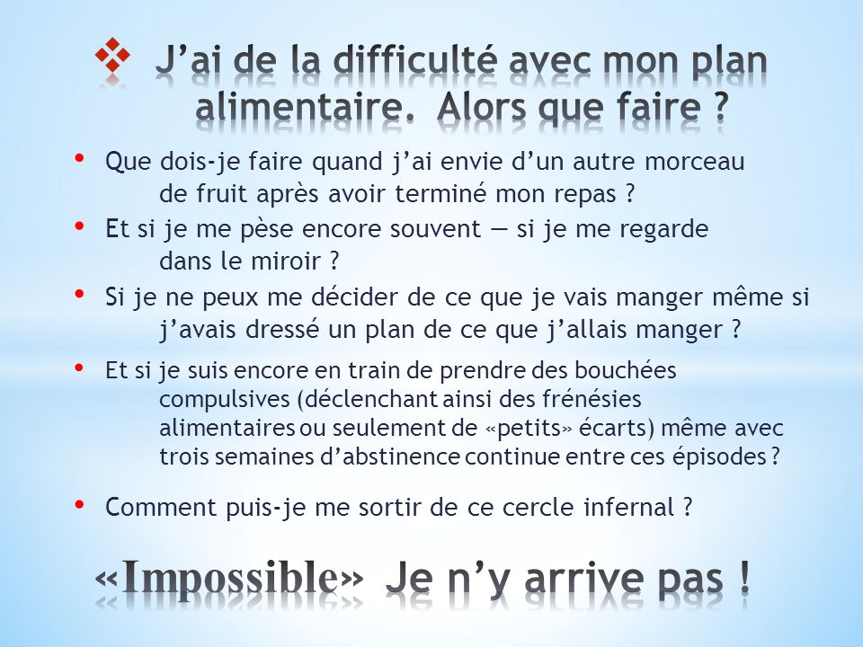 «Impossible» Je n'y arrive pas !