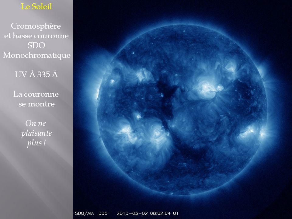 Le Soleil Cromosphère. et basse couronne. SDO. Monochromatique. UV À 335 Ä. La couronne. se montre.