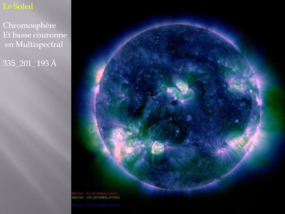 Le Soleil Chromosphère Et basse couronne en Multispectral 335_201_ 193 Ä
