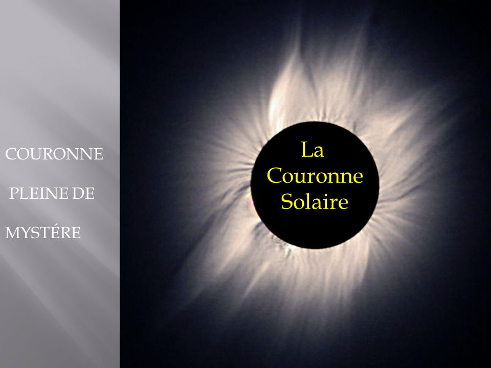 COURONNE PLEINE DE MYSTÉRE La Couronne Solaire