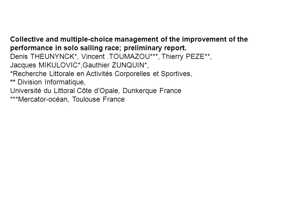 Collective and multiple-choice management of the improvement of the performance in solo sailing race; preliminary report.