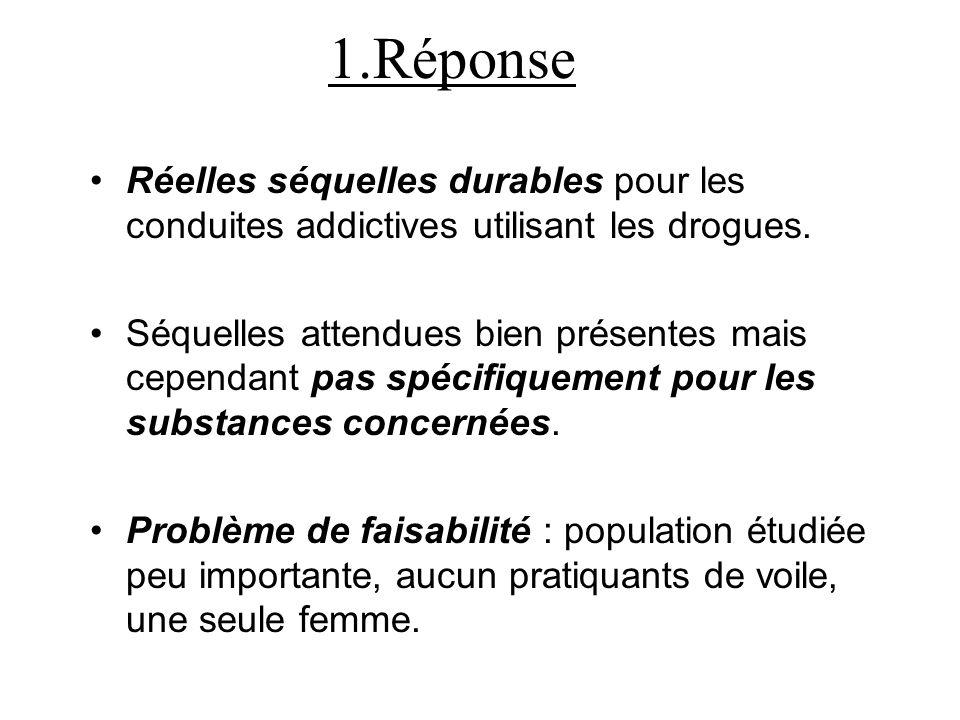1.Réponse Réelles séquelles durables pour les conduites addictives utilisant les drogues.