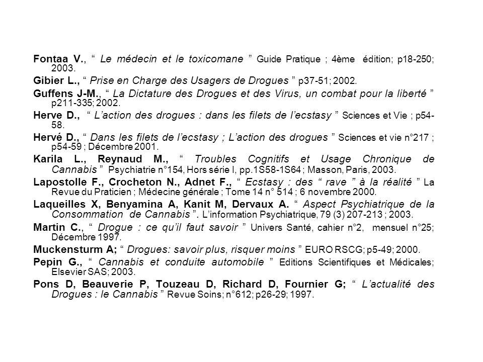 Fontaa V., Le médecin et le toxicomane Guide Pratique ; 4ème édition; p18-250; 2003.