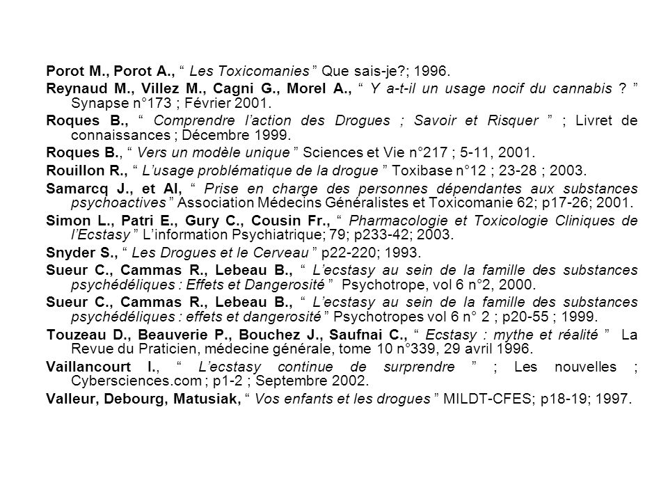 Porot M., Porot A., Les Toxicomanies Que sais-je ; 1996.