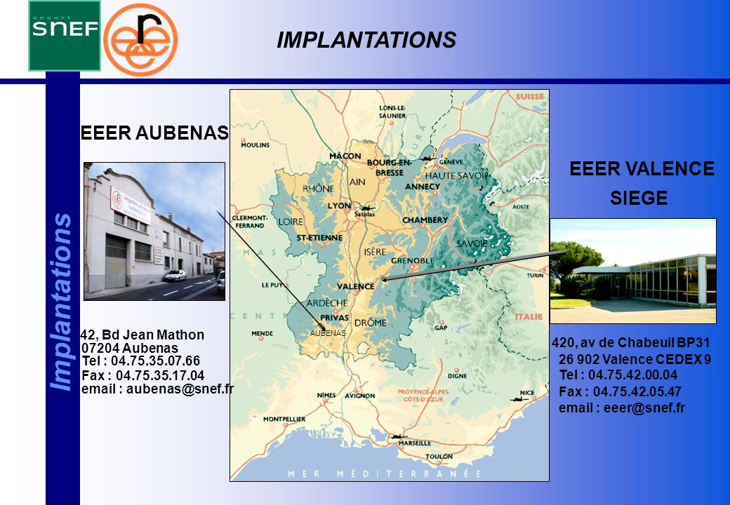 Implantations IMPLANTATIONS EEER AUBENAS EEER VALENCE SIEGE