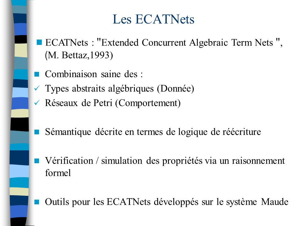 Les ECATNets ECATNets : Extended Concurrent Algebraic Term Nets ,