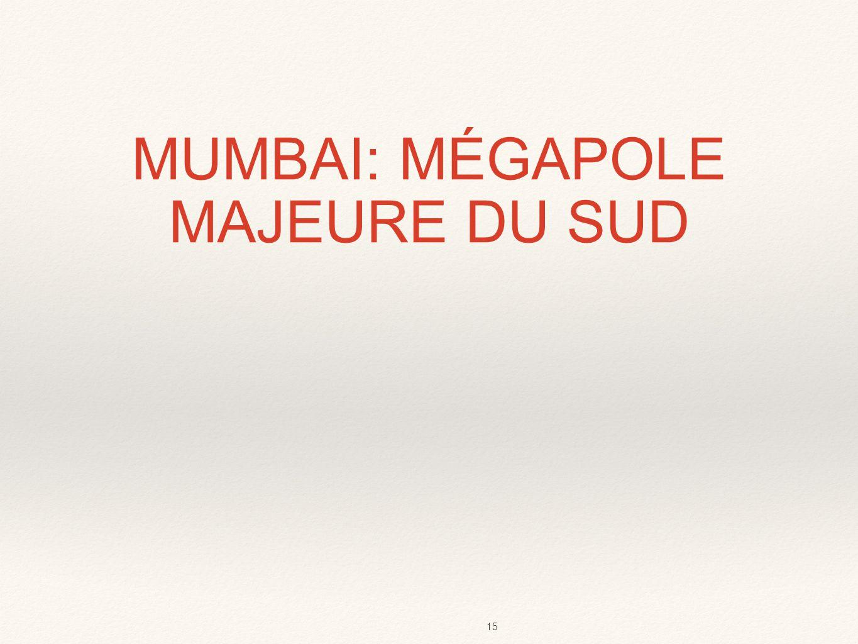 MUMBAI: MÉGAPOLE MAJEURE DU SUD