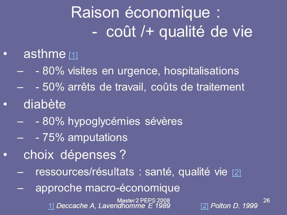 Raison économique : - coût /+ qualité de vie