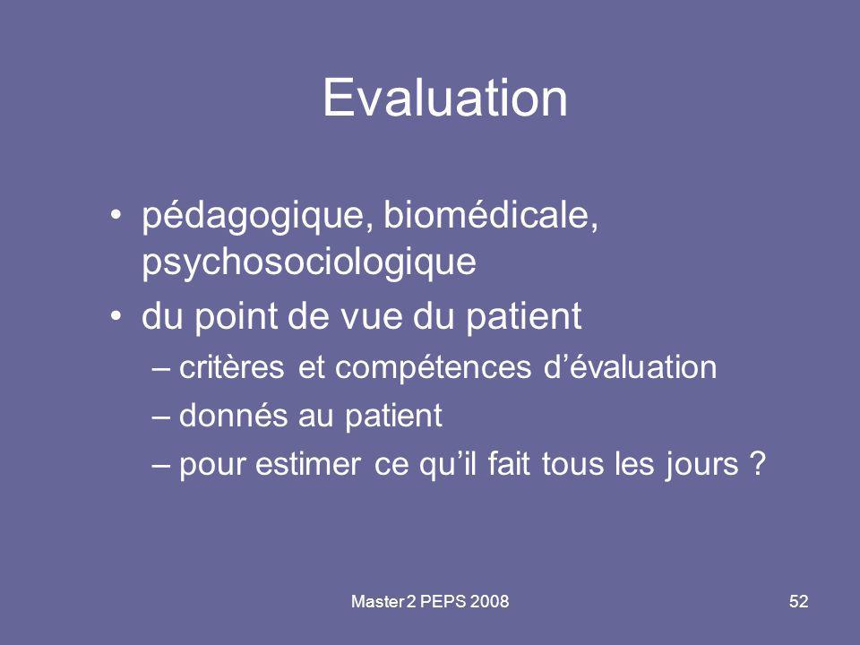 Evaluation pédagogique, biomédicale, psychosociologique