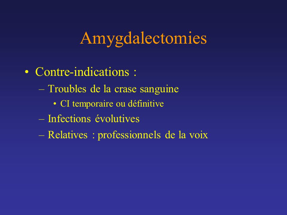 Amygdalectomies Contre-indications : Troubles de la crase sanguine
