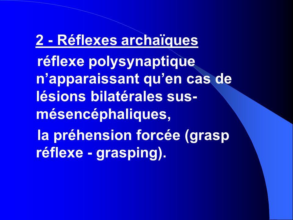la préhension forcée (grasp réflexe - grasping).