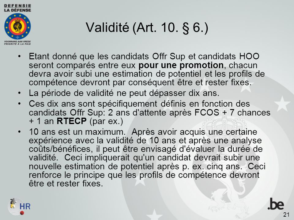Validité (Art. 10. § 6.)