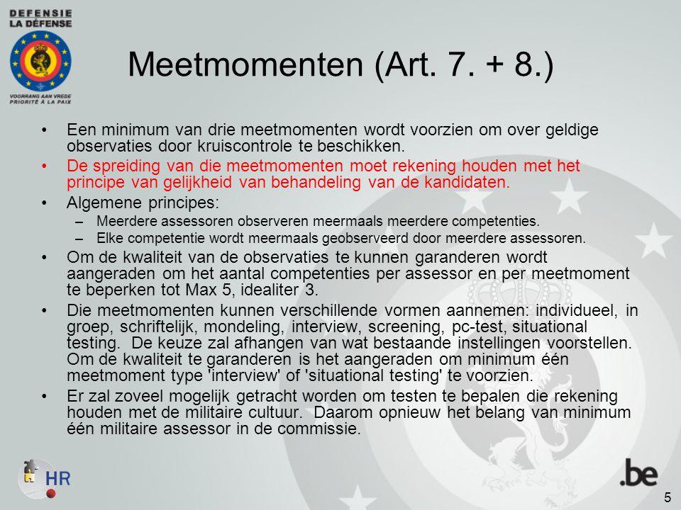 Meetmomenten (Art. 7. + 8.) Een minimum van drie meetmomenten wordt voorzien om over geldige observaties door kruiscontrole te beschikken.