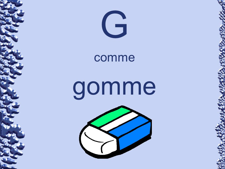 G comme gomme