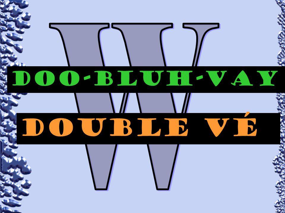 W Doo-bluH-VAY Double vÉ