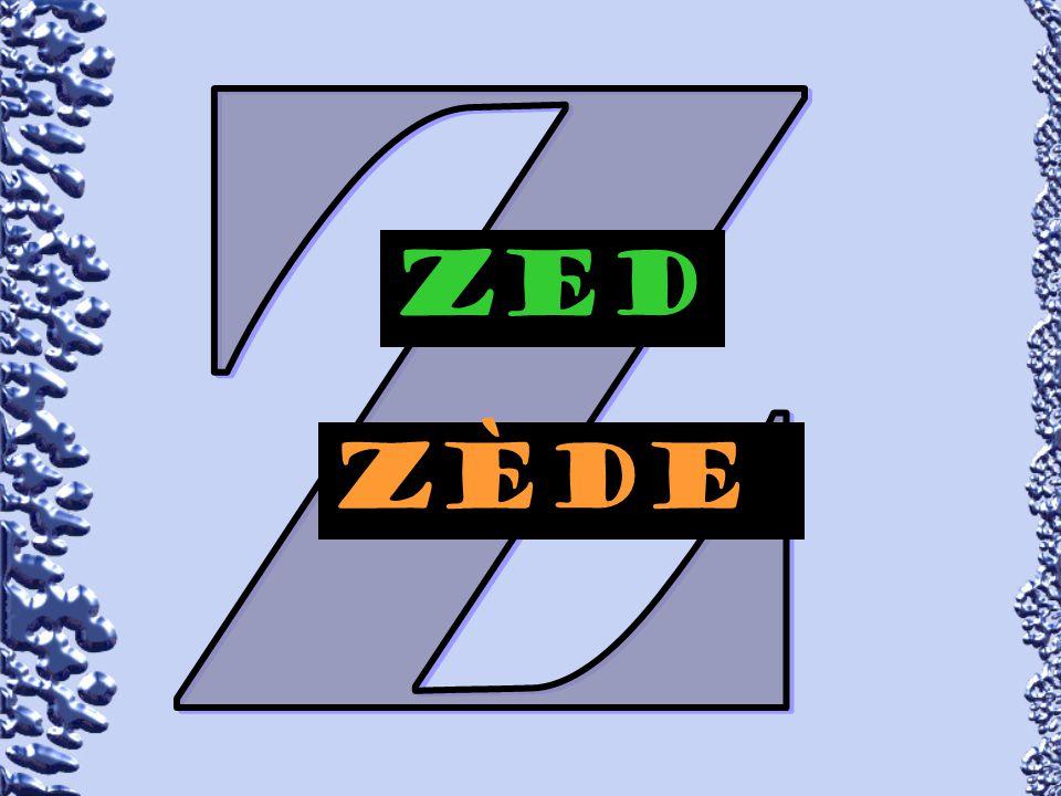 Z Zed zÈde