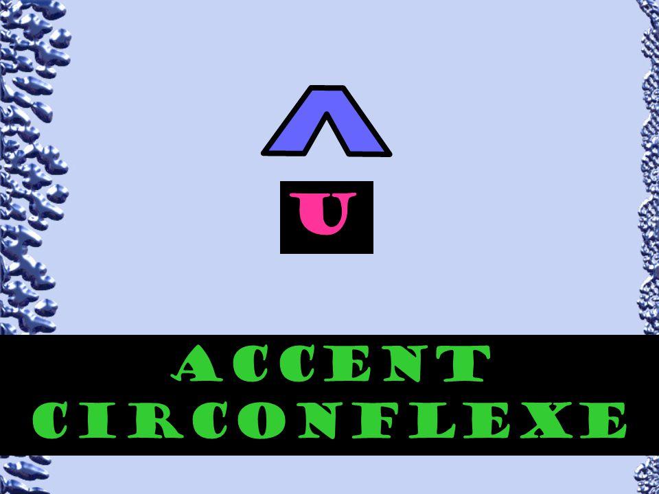 ^ u i e a o accent circonflexe