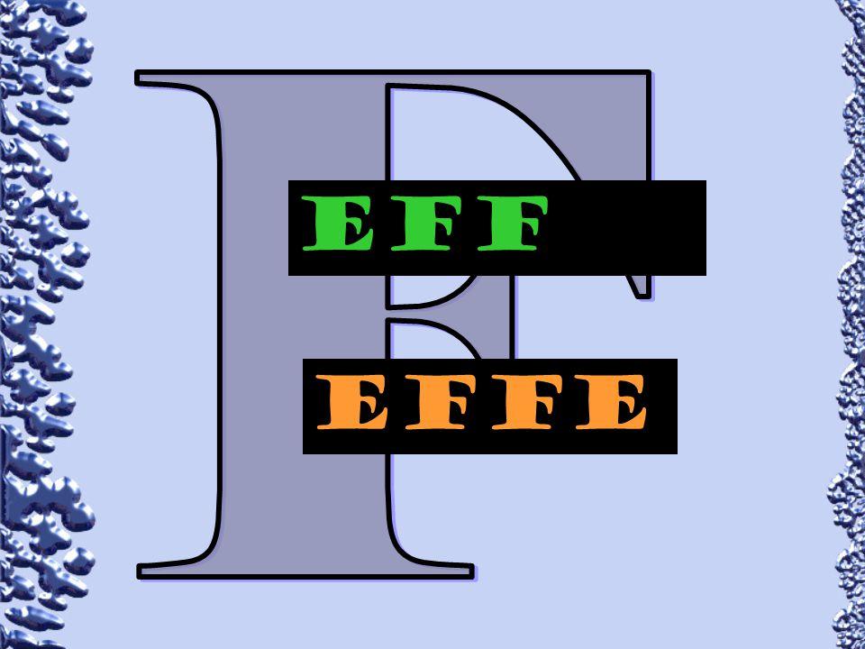 F EFf effe