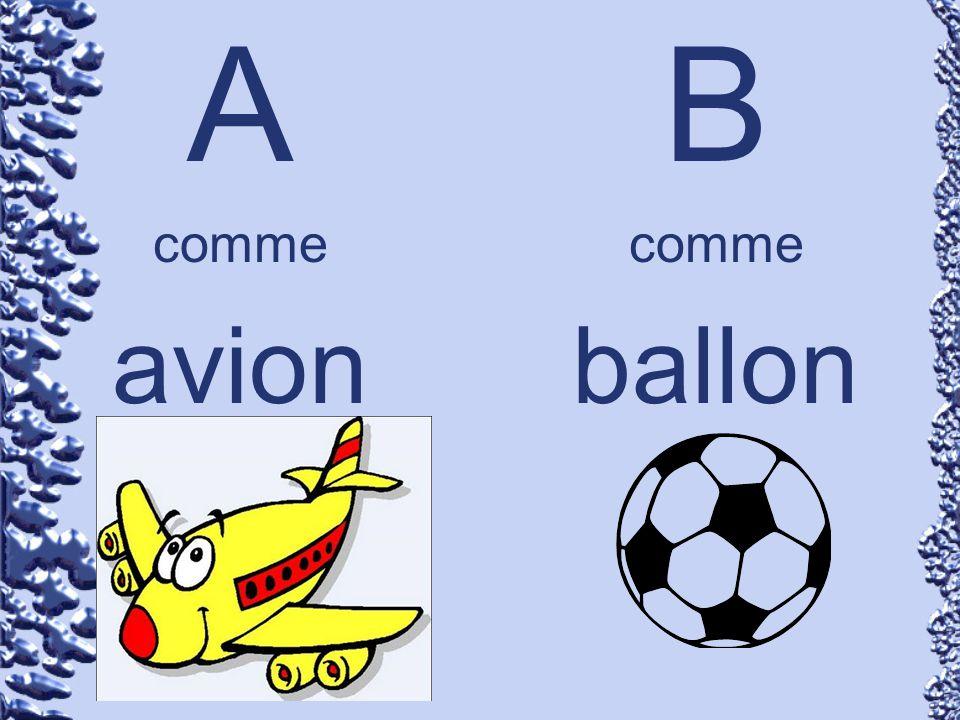 A comme avion B comme ballon