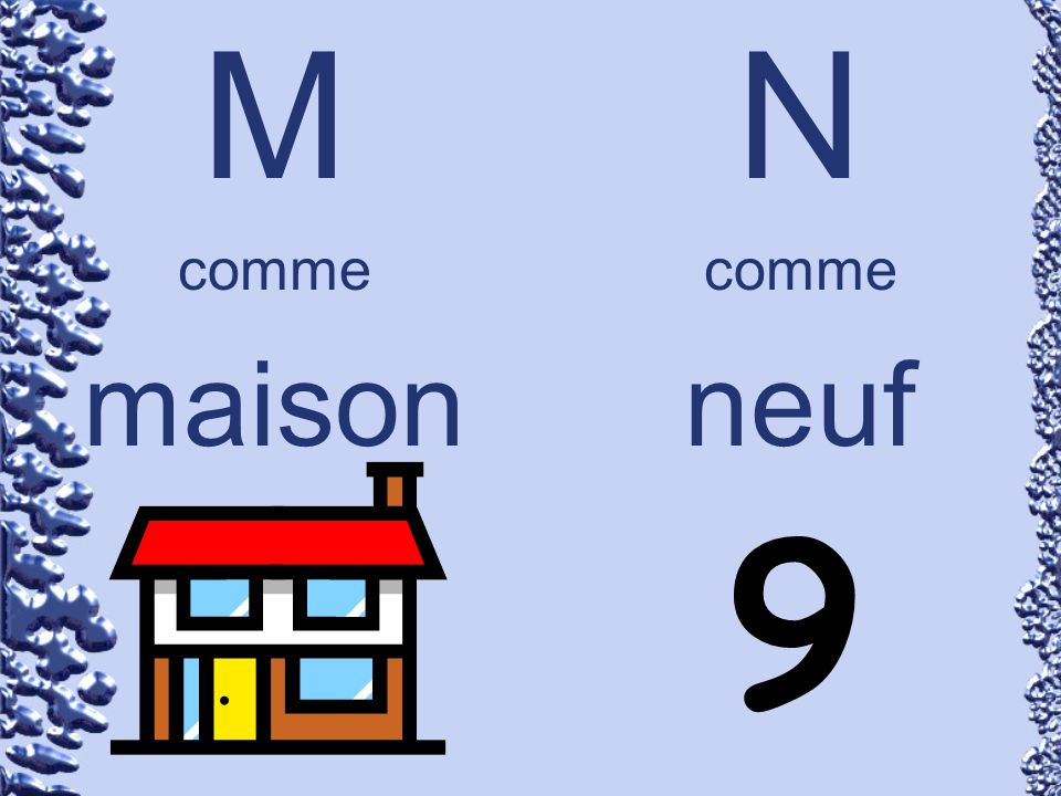 M comme maison N comme neuf 9