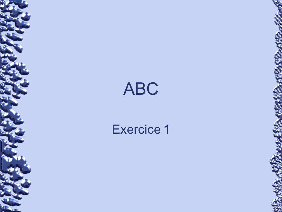 ABC Exercice 1