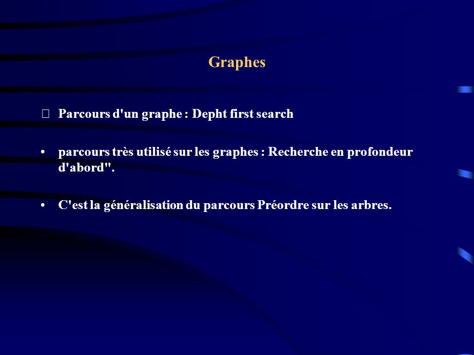 Graphes Parcours d un graphe : Depht first search