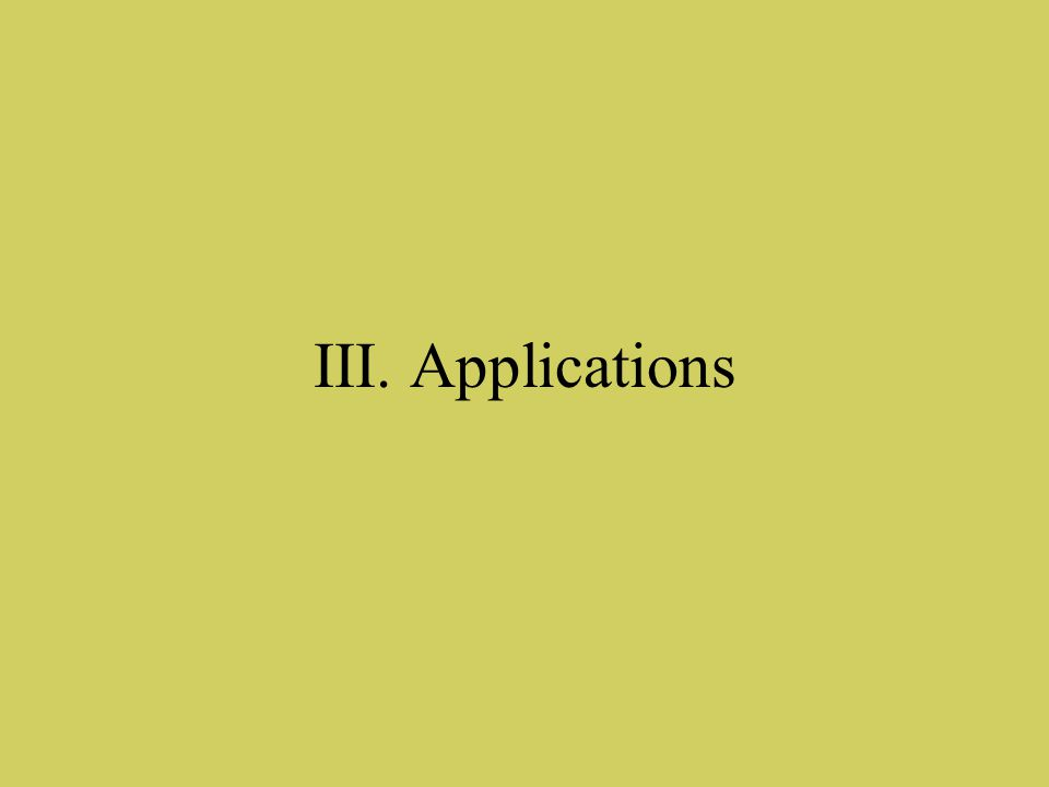 III. Applications
