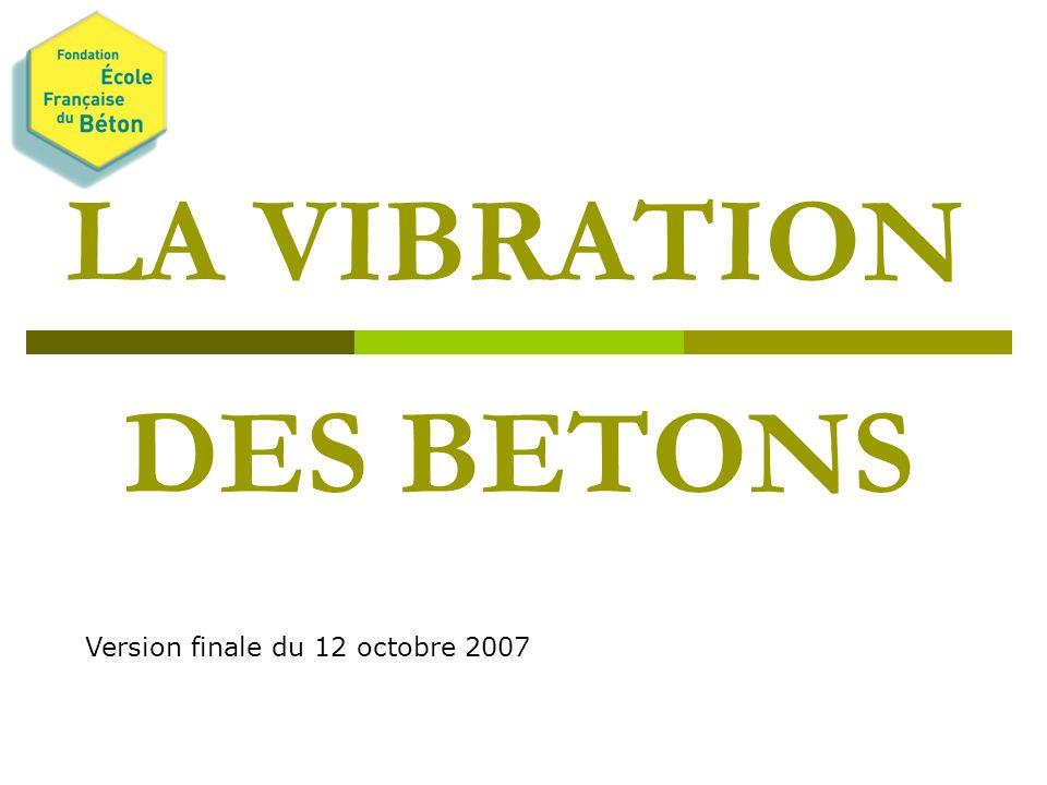 LA VIBRATION DES BETONS