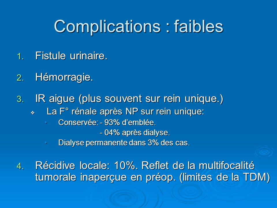 Complications : faibles