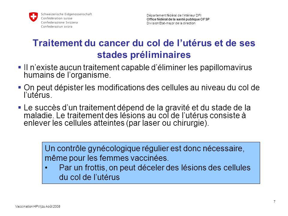 Traitement du cancer du col de l'utérus et de ses stades préliminaires