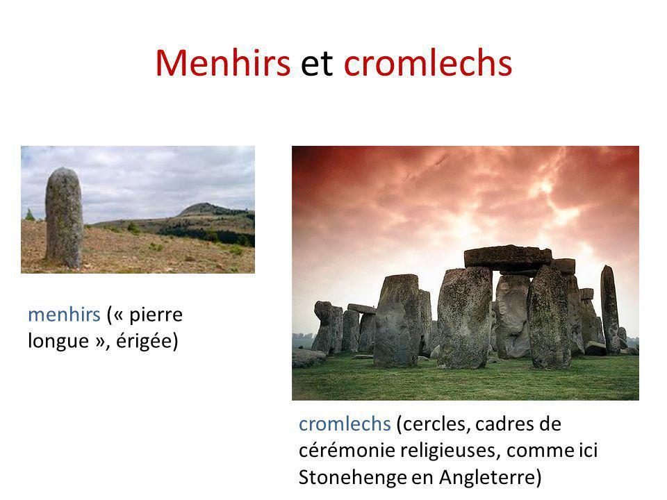 Menhirs et cromlechs menhirs (« pierre longue », érigée)