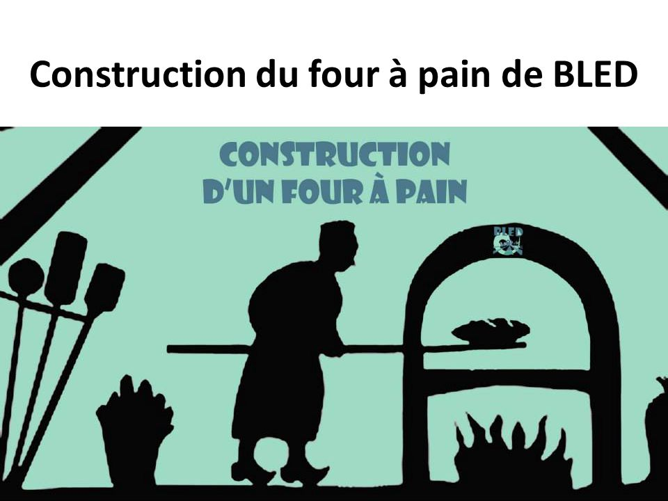 Construction du four pain de bled ppt video online t l charger - Construction four a pain brique ...