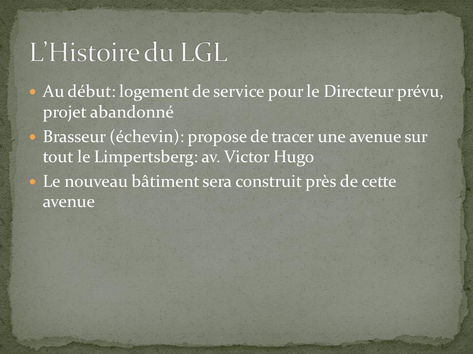 L'Histoire du LGL Au début: logement de service pour le Directeur prévu, projet abandonné.