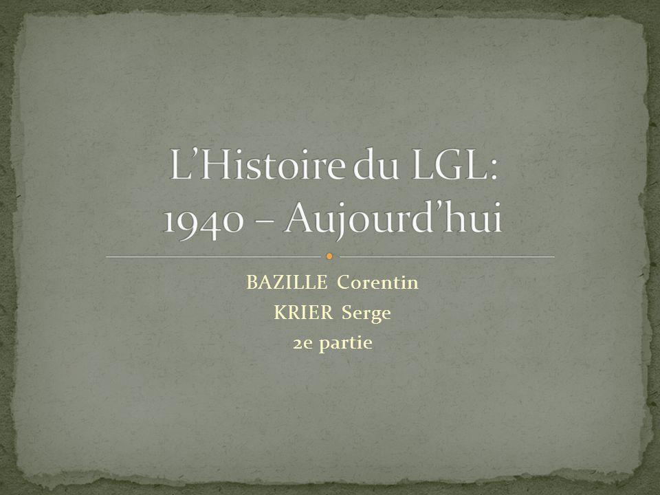 L'Histoire du LGL: 1940 – Aujourd'hui