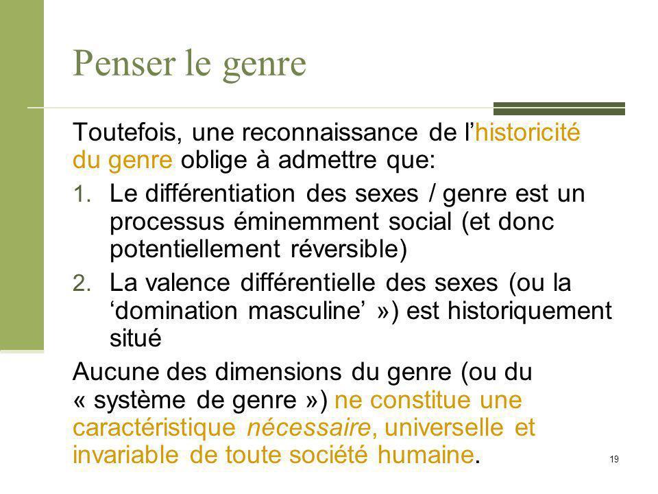 Penser le genre Toutefois, une reconnaissance de l'historicité du genre oblige à admettre que: