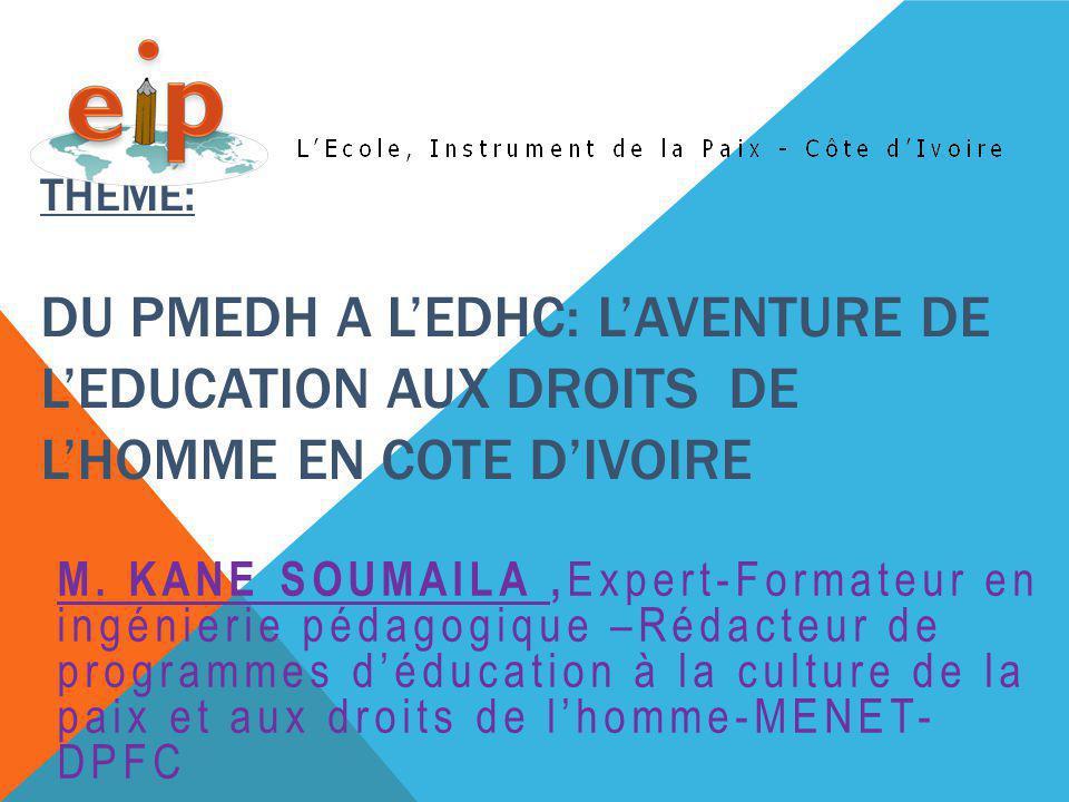 theme: DU PMEDH A L'EDHC: L'AVENTURE DE L'EDUCATION AUX DROITS DE L'HOMME EN COTE D'IVOIRE