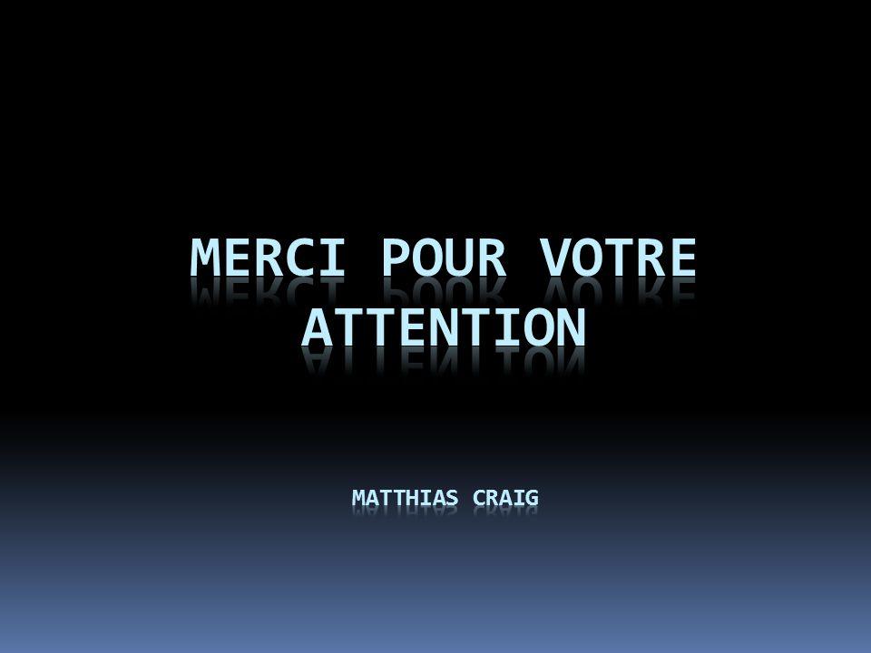Merci pour votre attention Matthias Craig