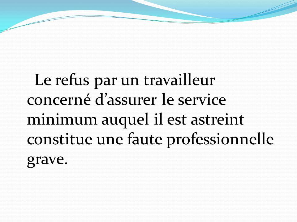 Le refus par un travailleur concerné d'assurer le service minimum auquel il est astreint constitue une faute professionnelle grave.