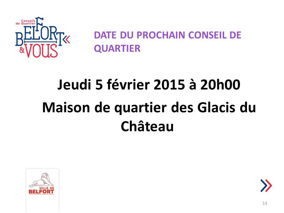 Jeudi 5 février 2015 à 20h00 Maison de quartier des Glacis du Château