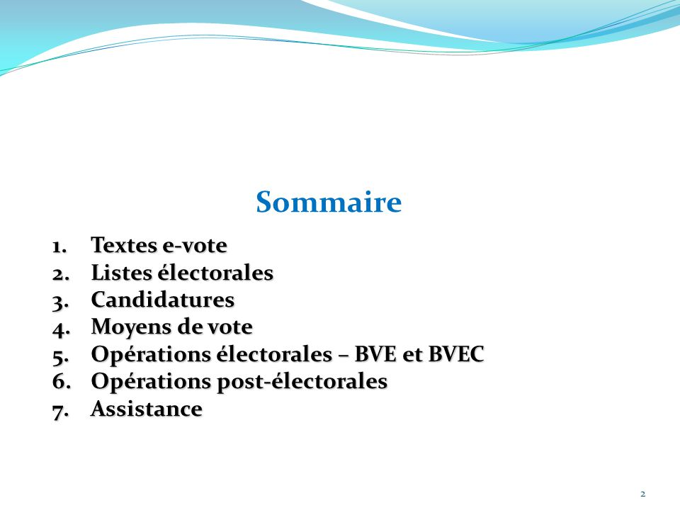 Sommaire Textes e-vote Listes électorales Candidatures Moyens de vote
