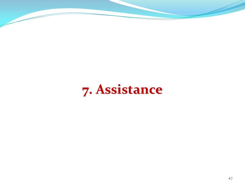 7. Assistance