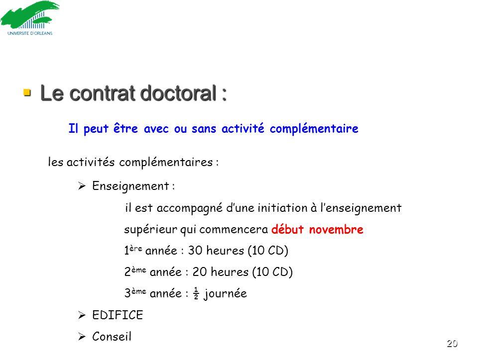 Le contrat doctoral : Il peut être avec ou sans activité complémentaire. les activités complémentaires :