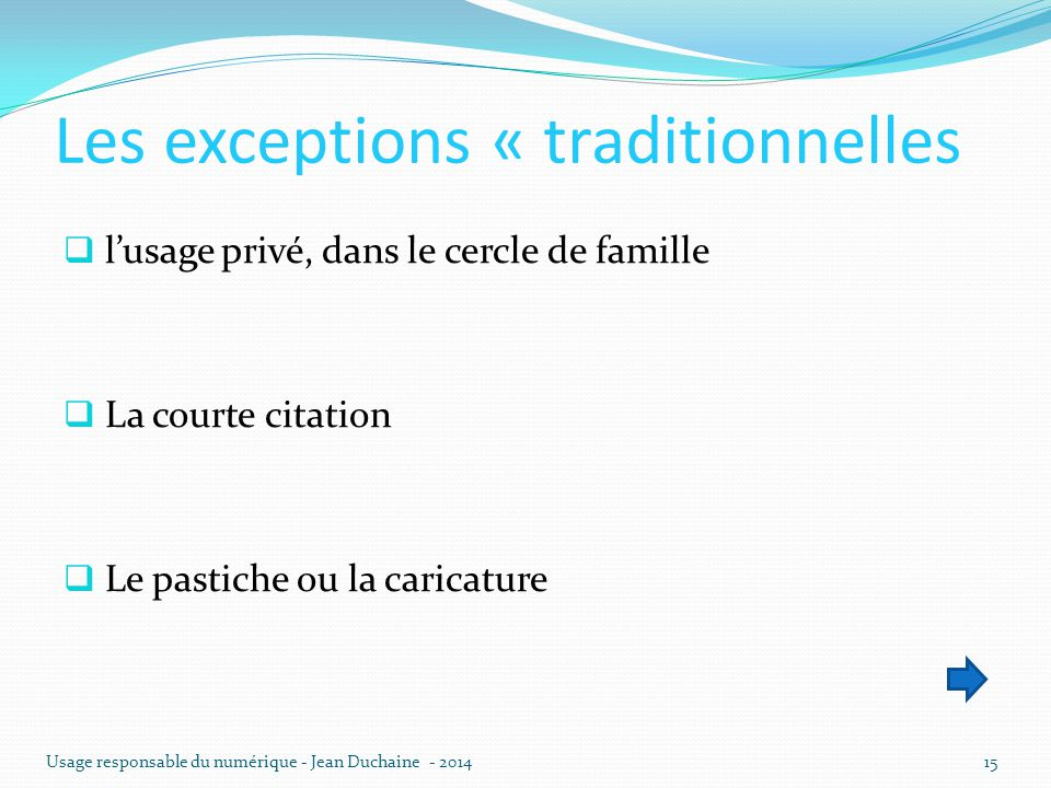 Les exceptions « traditionnelles