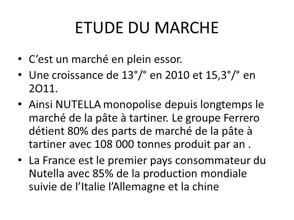 ETUDE DU MARCHE C'est un marché en plein essor.
