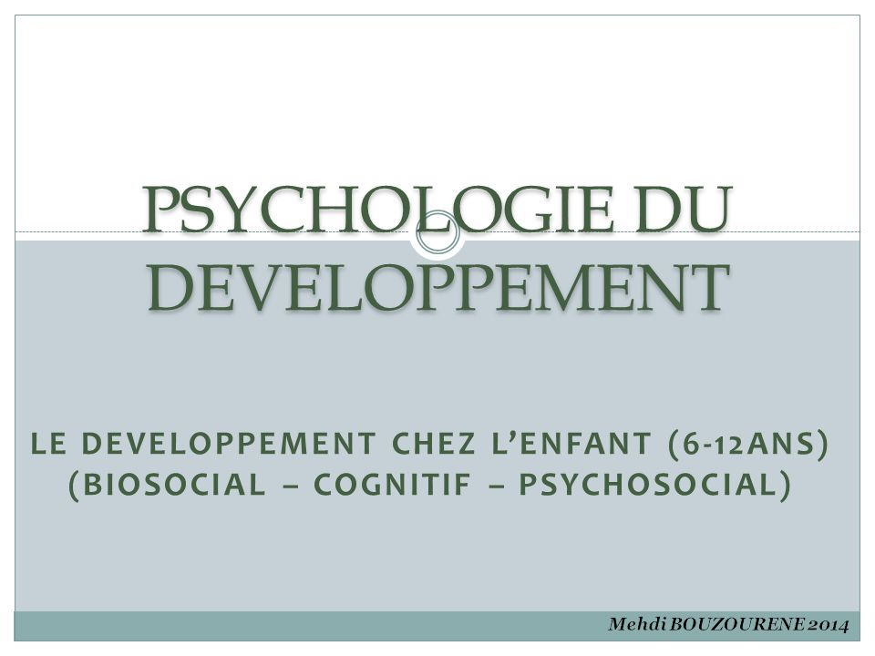 PSYCHOLOGIE DU DEVELOPPEMENT