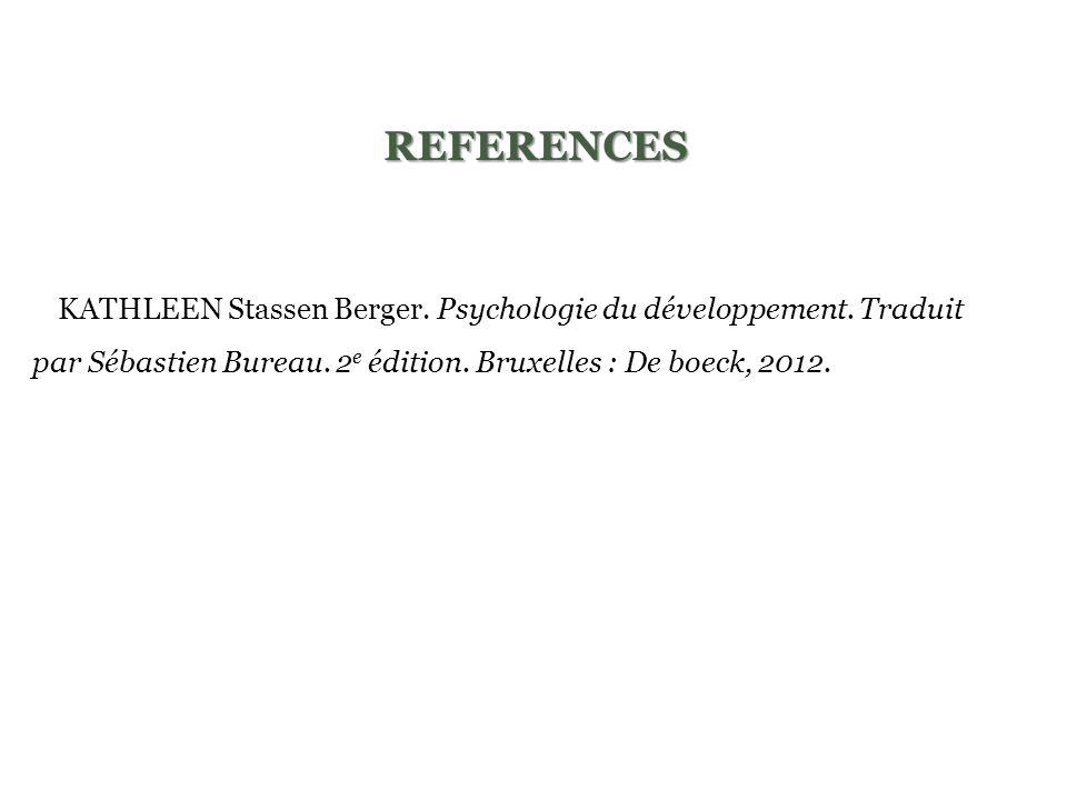 REFERENCES -KATHLEEN Stassen Berger. Psychologie du développement.