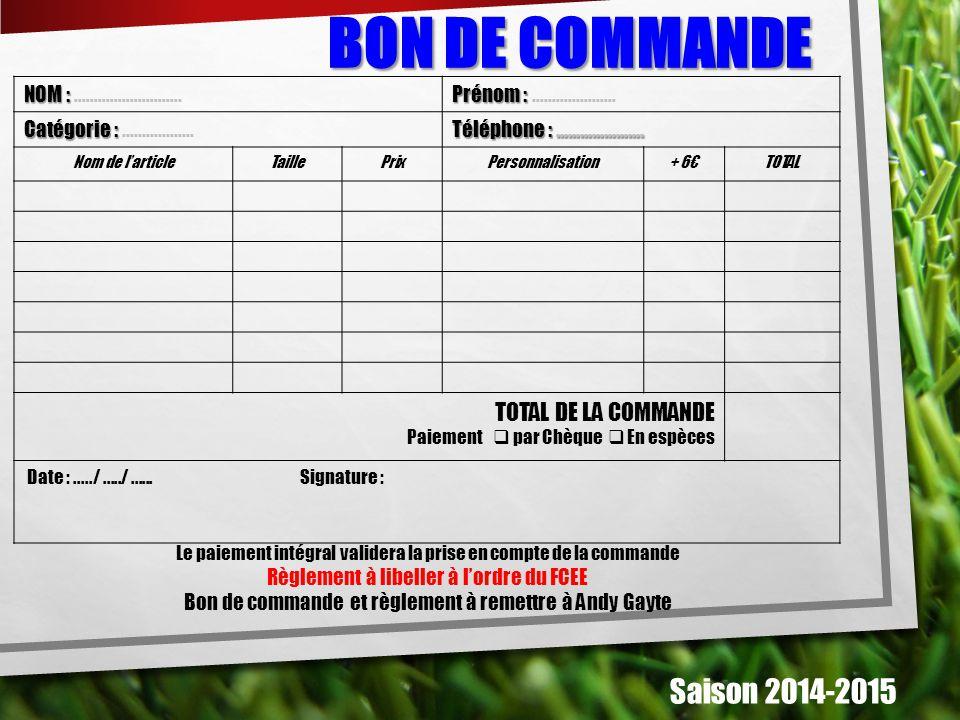 BON DE COMMANDE Saison 2014-2015 TOTAL DE LA COMMANDE